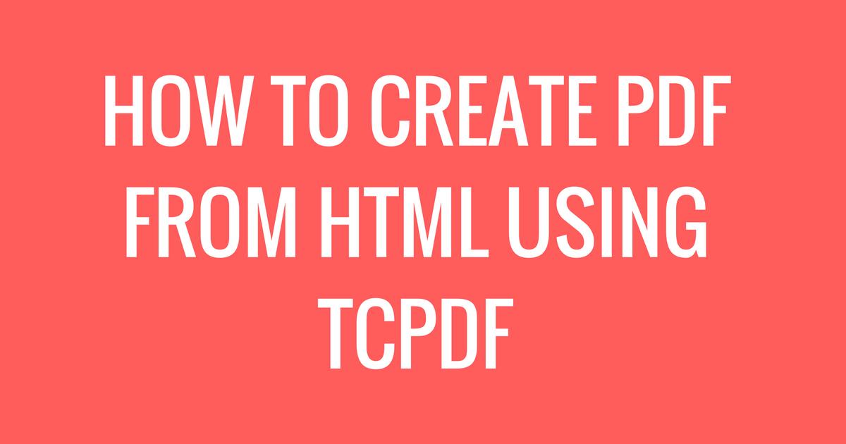 How to Create PDF from HTML Using TCPDF | CyberNetikz