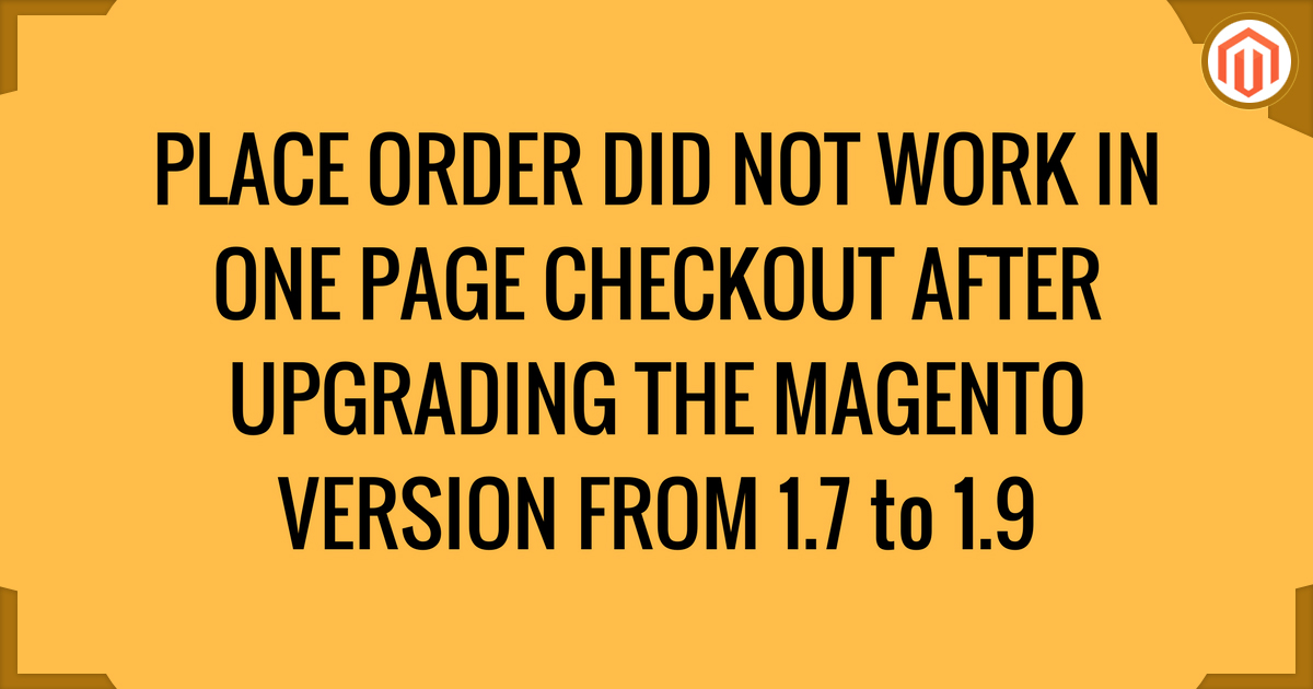 Magento Place Order Did Not Work In One Page Checkout After